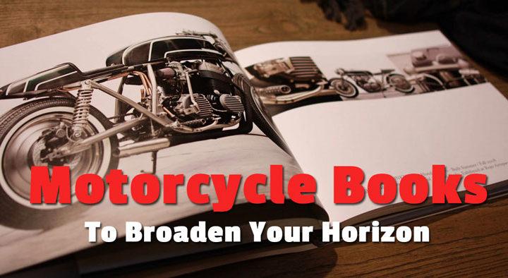9 Motorcycle Books To Broaden Your Horizon
